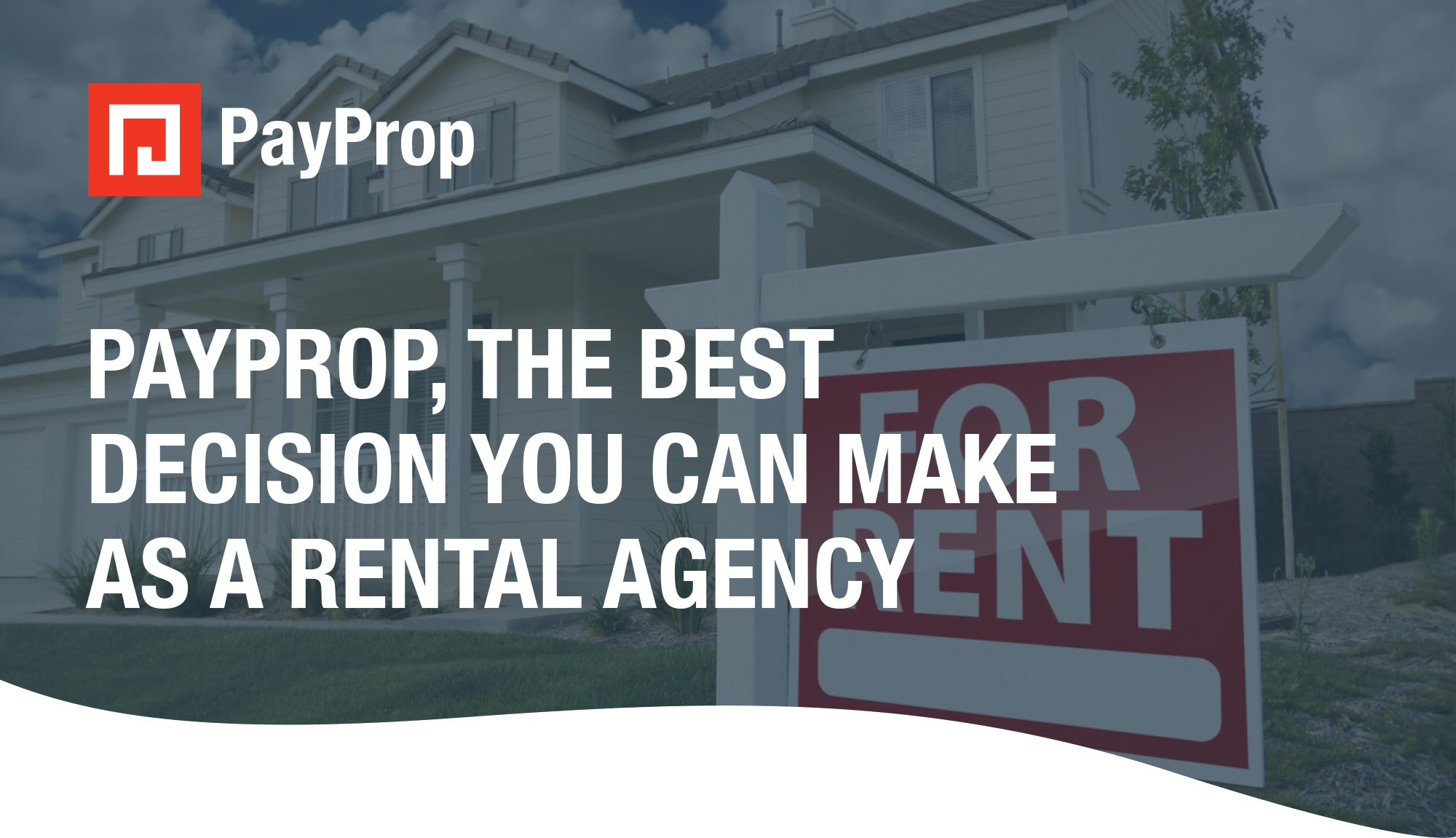 PayProp, the best decision you can make as a rental agency