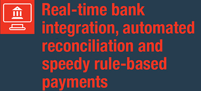 Real-time bank integration, automated reconciliation and speedy rule-based payments